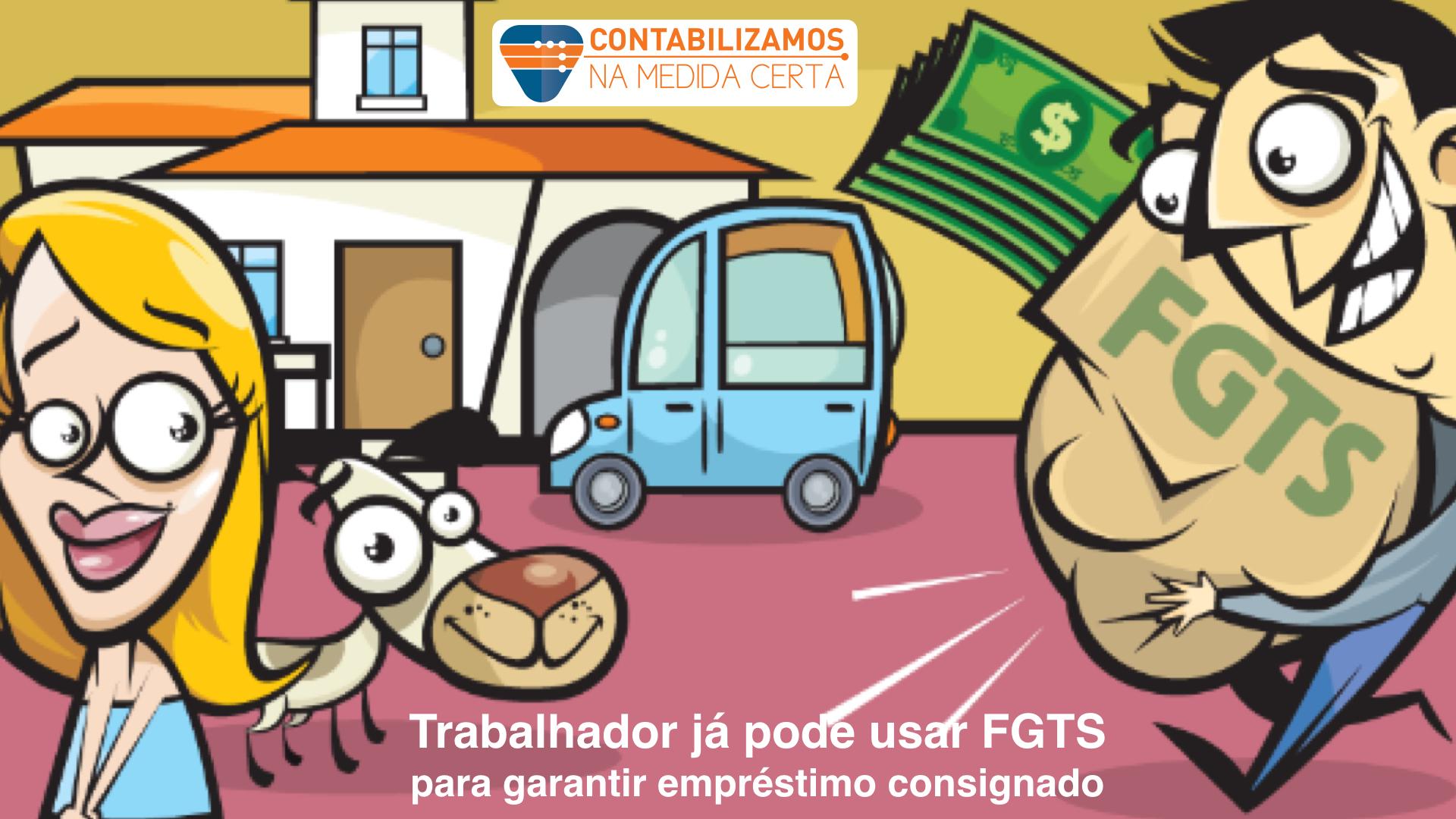 Trabalhador Já Pode Usar FGTS Para Garantir Empréstimo Consignado
