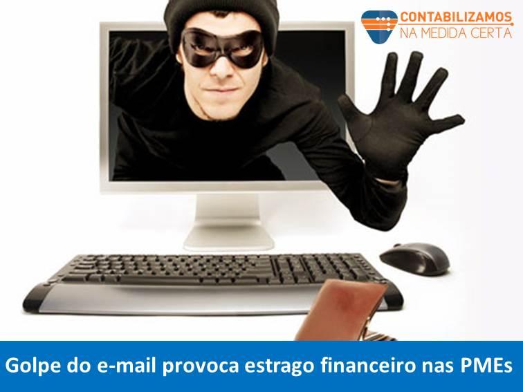Golpe Do E-mail Provoca Estrago Financeiro Nas PMEs