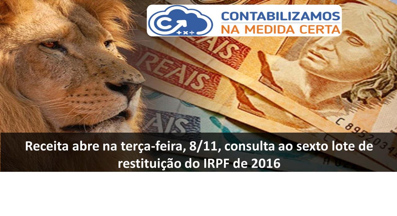 Receita Abre Na Terça-feira, 8/11, Consulta Ao Sexto Lote De Restituição Do IRPF De 2016