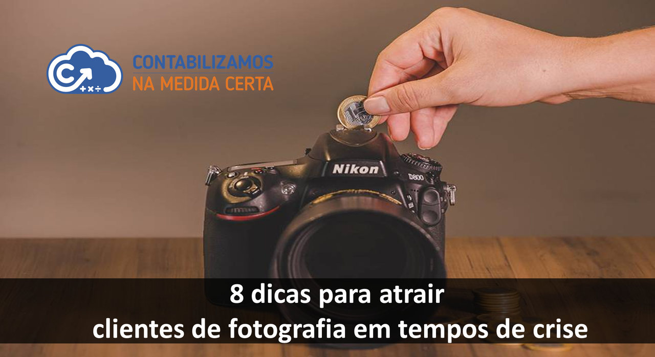 8 Dicas Para Atrair Clientes De Fotografia Em Tempos De Crise