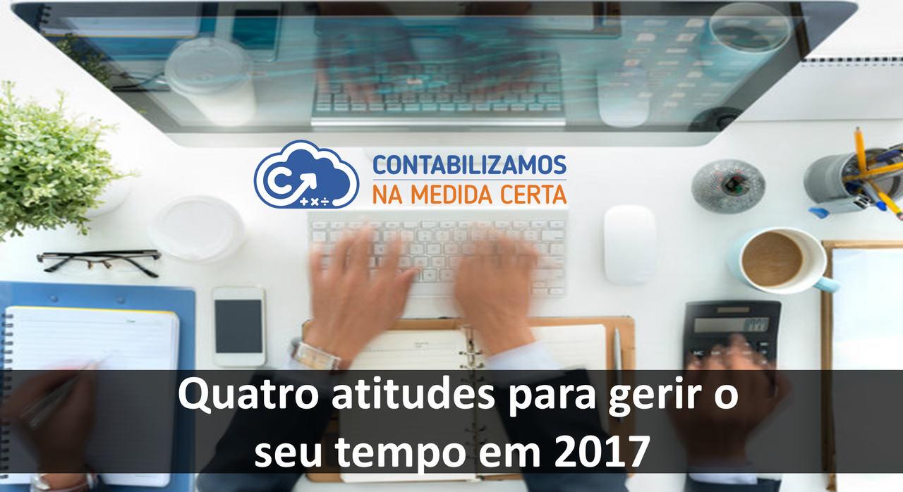 Quatro Atitudes Para Gerir O Seu Tempo Em 2017
