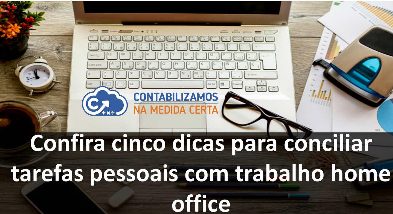 Confira Cinco Dicas Para Conciliar Tarefas Pessoais Com Trabalho Home Office