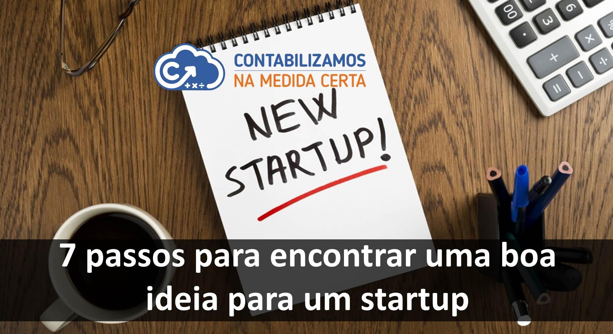7 Passos Para Encontrar Uma Boa Ideia Para Um Startup