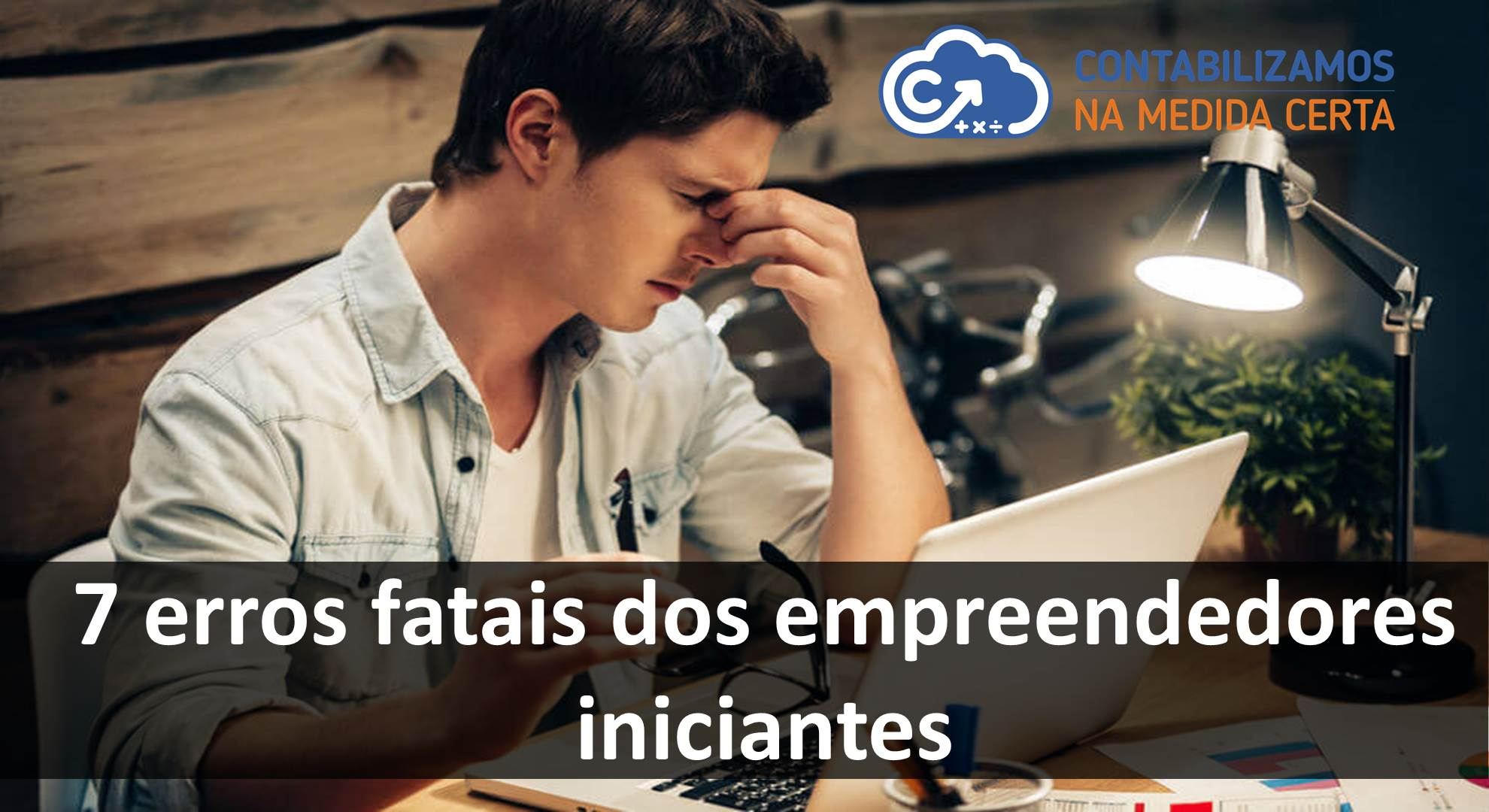 7 Erros Fatais Dos Empreendedores Iniciantes