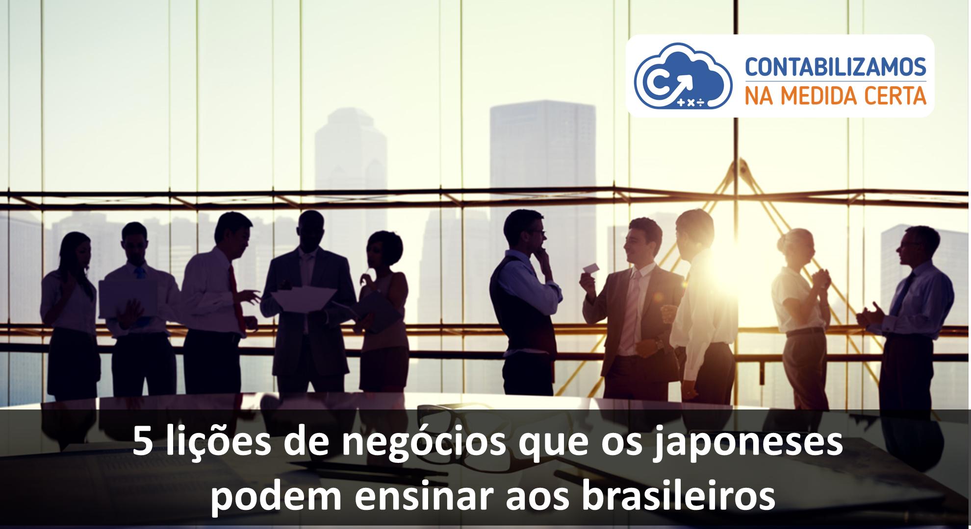 5 Lições De Negócios Que Os Japoneses Podem Ensinar Aos Brasileiros