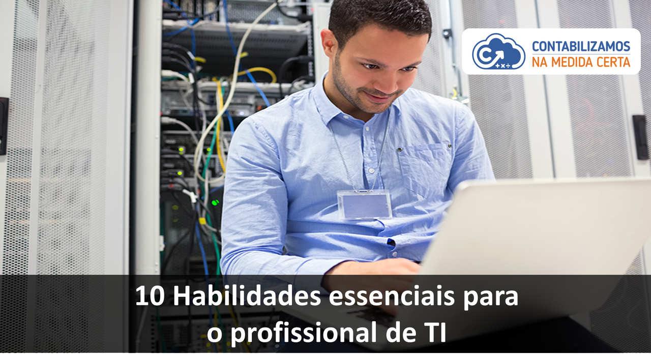 10 Habilidades Essenciais Para O Profissional De TI