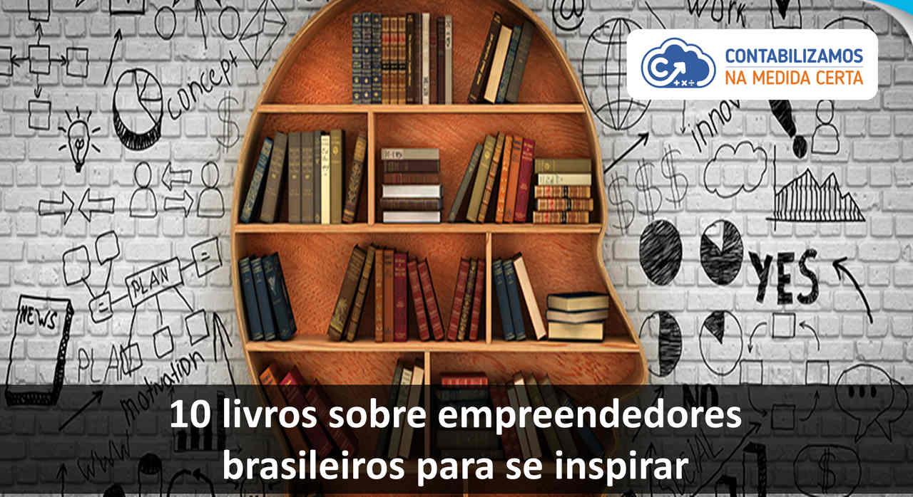 10 Livros Sobre Empreendedores Brasileiros Para Se Inspirar