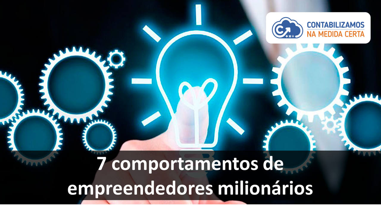 7 Comportamentos De Empreendedores Milionários