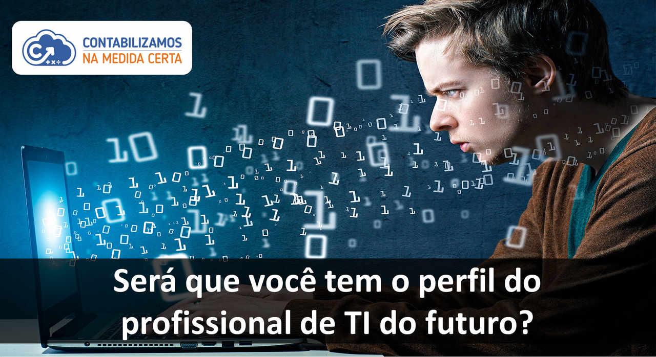 Será Que Você Tem O Perfil Do Profissional De TI Do Futuro?